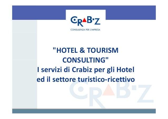 """""""HOTEL & TOURISM         CONSULTING""""I servizi di Crabiz per gli Hoteled il settore turistico-ricettivo"""
