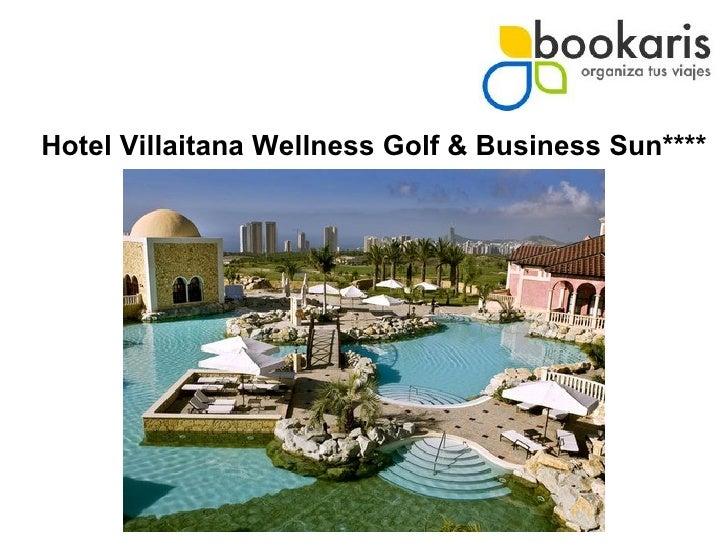 Hotel Villaitana Wellnes Golf & Business Sun****