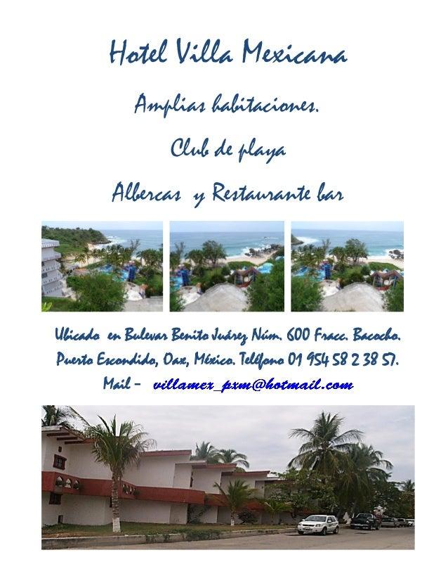 Hotel Villa Mexicana Amplias habitaciones. Club de playa Albercas y Restaurante bar Ubicado en Bulevar Benito Juárez Núm. ...