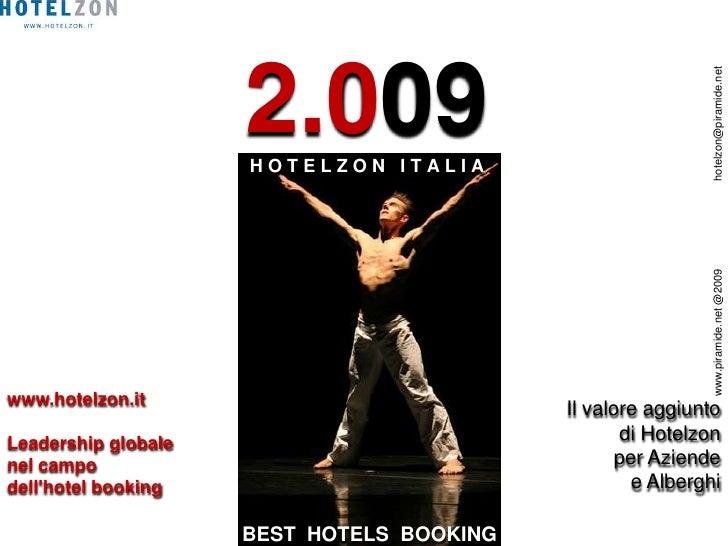 Hotelzon: the company and the technologyPresentation by Alex KornfeindHotelzon International SEMEAJanuary 2010<br />