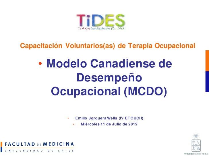 Capacitación Voluntarios(as) de Terapia Ocupacional     • Modelo Canadiense de           Desempeño       Ocupacional (MCDO...