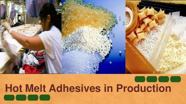 Hot Melt Adhesives in Production