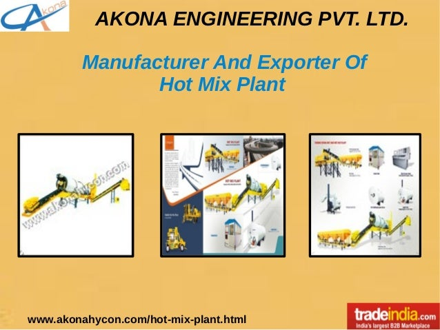 AKONA ENGINEERING PVT. LTD. Manufacturer And Exporter Of Hot Mix Plant www.akonahycon.com/hot-mix-plant.html