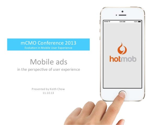 mCMO  Conference  2013   Evolu4on  in  Mobile  User  Experience  Mobile  ads   in  the  perspec4ve ...