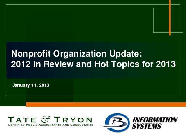 Nonprofit Organization Update:2012 in Review and Hot Topics for 2013January 11, 2013