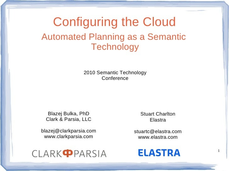 Configuring the Cloud Automated Planning as a Semantic           Technology                   2010 Semantic Technology    ...