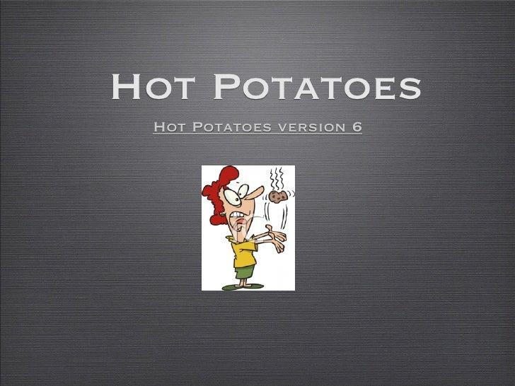 Hot Potatoes  Hot Potatoes version 6