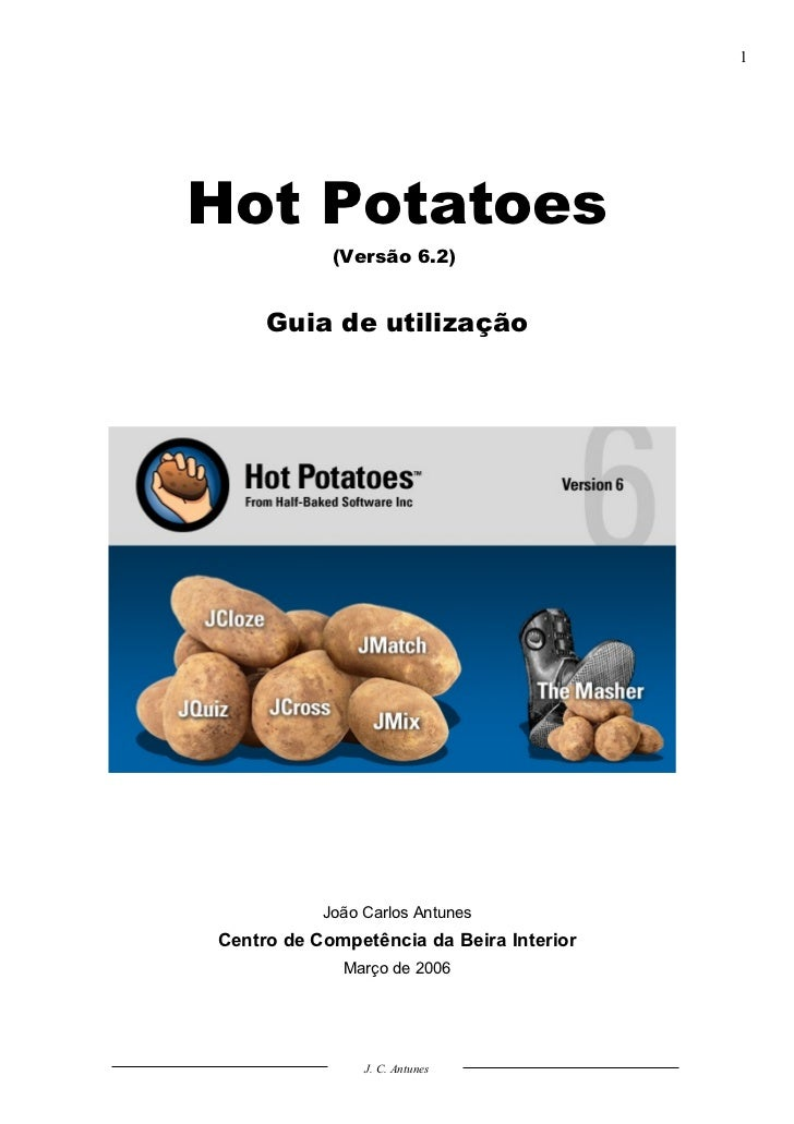 1Hot Potatoes            (Versão 6.2)     Guia de utilização           João Carlos AntunesCentro de Competência da Beira I...