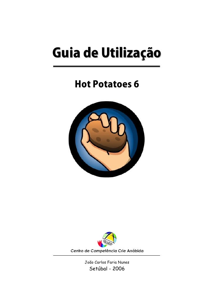Guia de Utilização   Hot Potatoes 6     João Carlos Faria Nunes       Setúbal - 2006