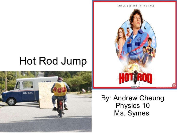 Hot rod jump - andrew