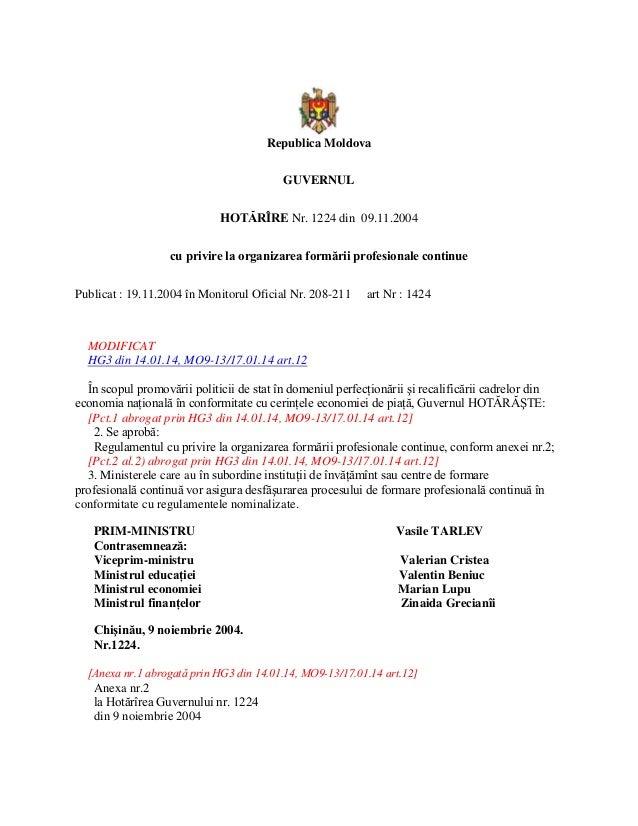 Republica Moldova GUVERNUL HOTĂRÎRE Nr. 1224 din 09.11.2004 cu privire la organizarea formării profesionale continue Publi...