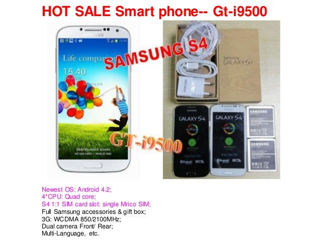 HOT SALE Smart phone-- Gt-i9500 Newest OS: Android 4.2; 4*CPU: Quad core; S4 1:1 SIM card slot: single Mrico SIM; Full Sam...