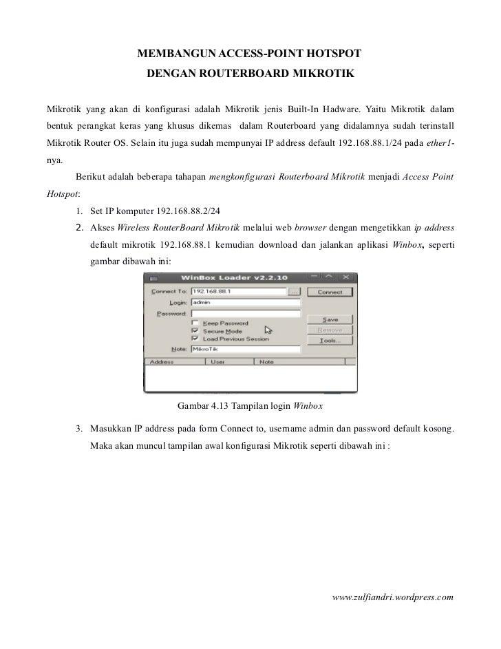 MEMBANGUN ACCESS-POINT HOTSPOT                        DENGAN ROUTERBOARD MIKROTIKMikrotik yang akan di konfigurasi adalah ...