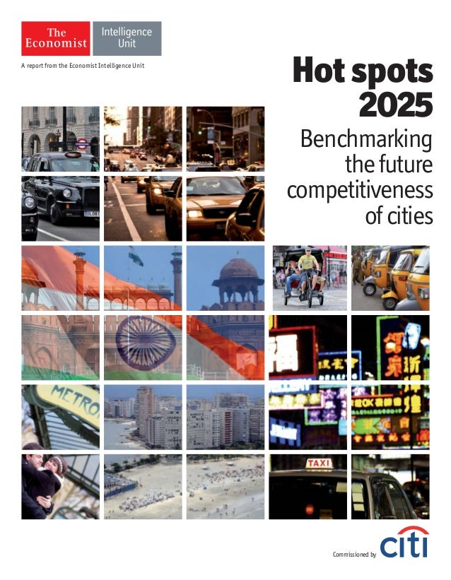 A report from the Economist Intelligence UnitCommissionedbyHot spots2025Benchmarkingthefuturecompetitivenessofcities
