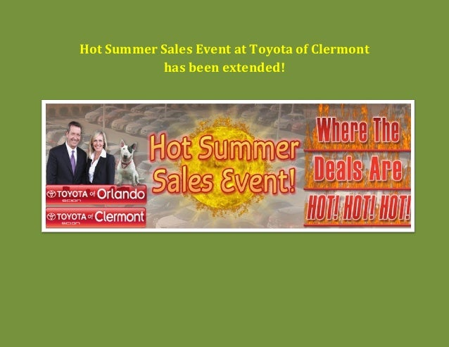 Hot summer sales event at Toyota of Clermont has been extended!