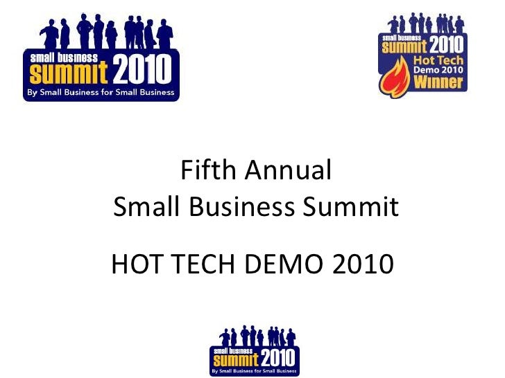 Fifth Annual<br />Small Business Summit<br />HOT TECH DEMO 2010<br />
