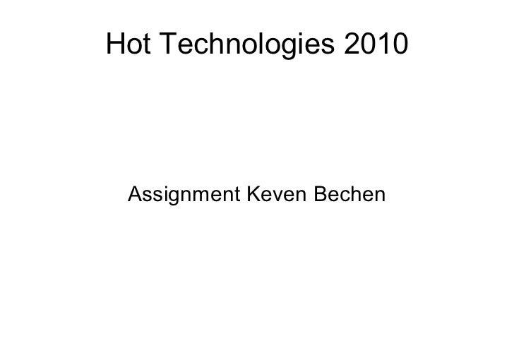 Hot Technologies 2010 Assignment Keven Bechen