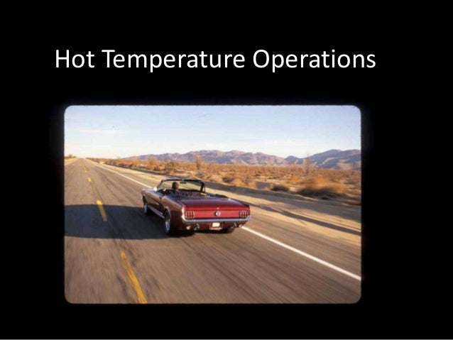 AMSOIL work better in hot and cold temperature operations