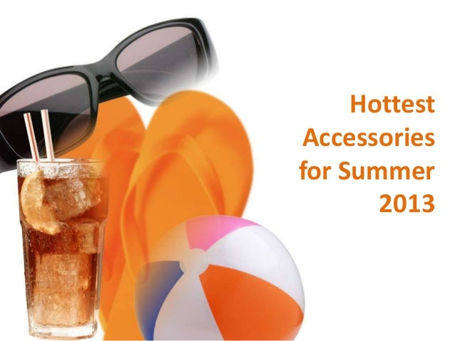 HottestAccessoriesfor Summer2013