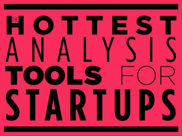 The hottest analysis tools for startups
