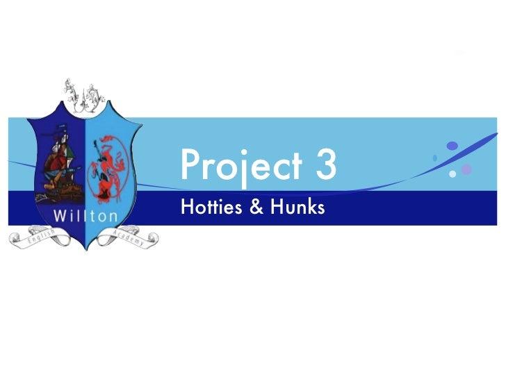 Project 3Hotties & Hunks