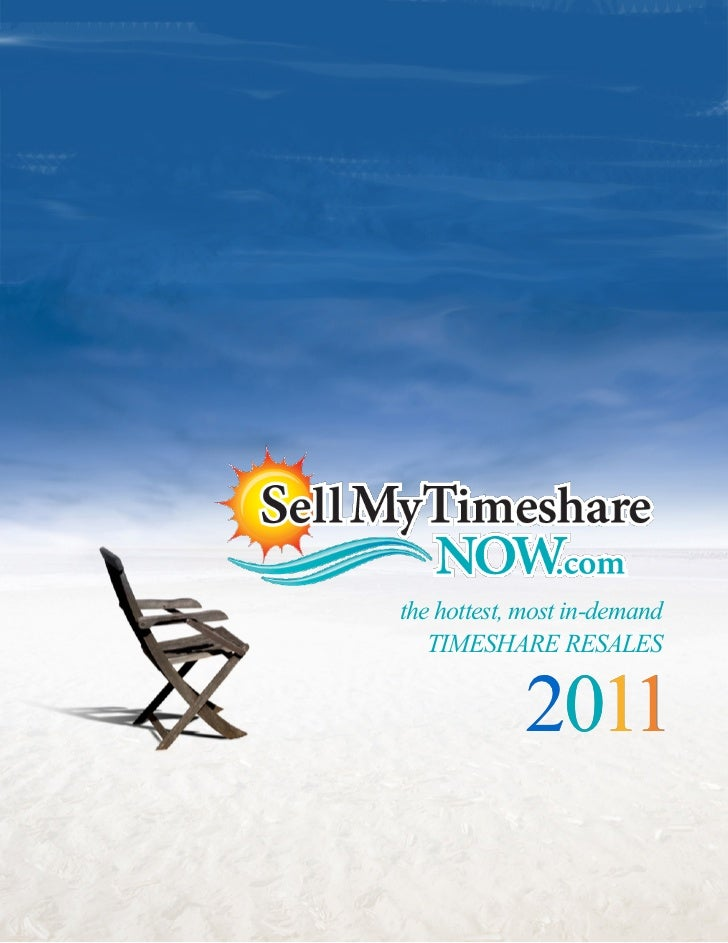 Sell My Timeshare NOW HOT Timeshare Resales 2011
