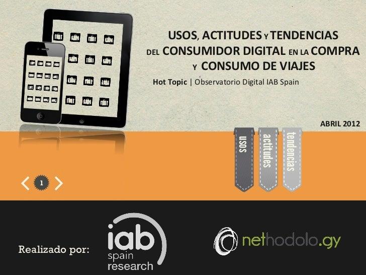 USOS, ACTITUDES Y TENDENCIAS                   DEL CONSUMIDOR DIGITAL EN LA COMPRA                  ...