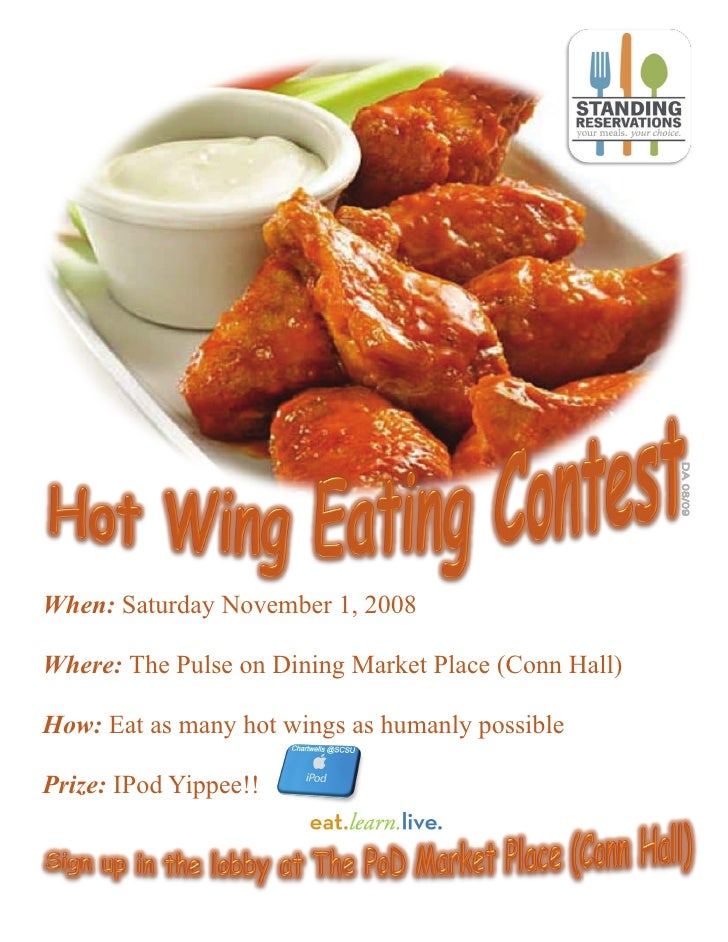 When: Saturday November 1, 2008Where: The Pulse on Dining Market Place (Conn Hall)How: Eat as many hot wings as humanly po...
