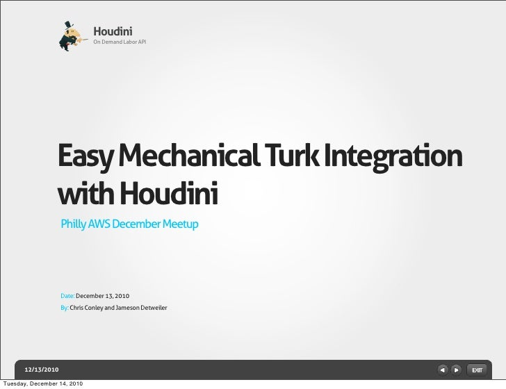 Houdini                              On Demand Labor API                 Easy Mechanical Turk Integration                 ...