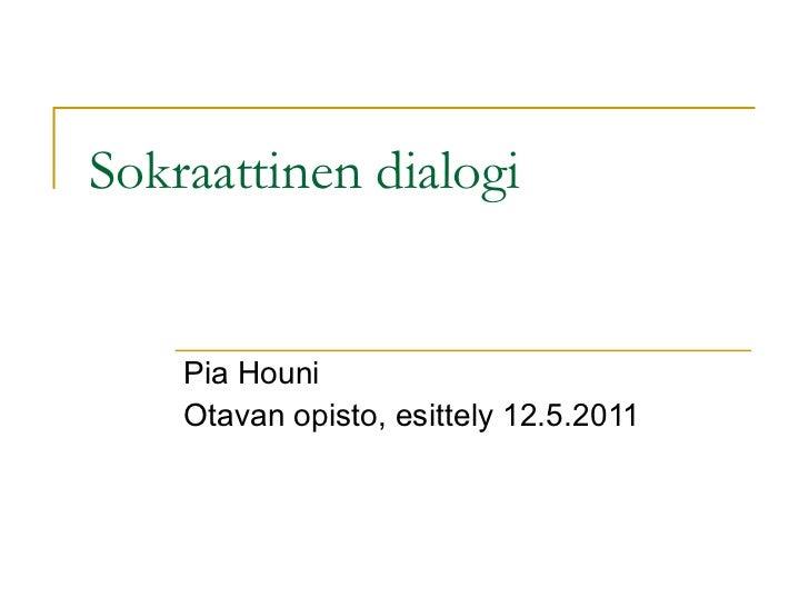 Dialogiapedagogiikka -Pia Houni