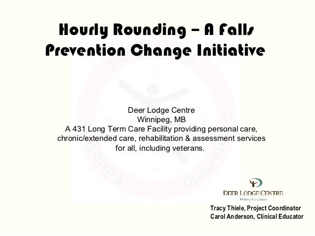 Hourly rounding a fallsprevention change initiative deer lodge