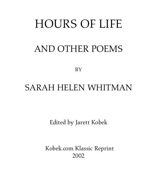 HOURS OF LIFE AND OTHER POEMS             BYSARAH HELEN WHITMAN    Edited by Jarett Kobek   Kobek.com Klassic Reprint     ...