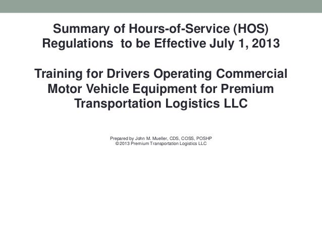 Summary of Hours-of-Service (HOS)Regulations to be Effective July 1, 2013Training for Drivers Operating CommercialMotor Ve...