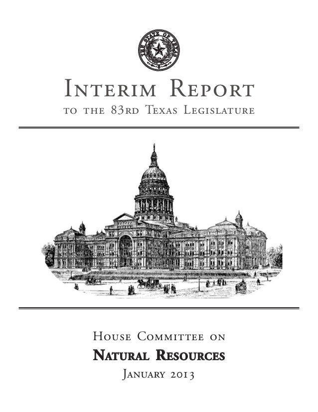 Interim Report to the 83rd Texas Legislature House Committee on Natural Resources January 2013