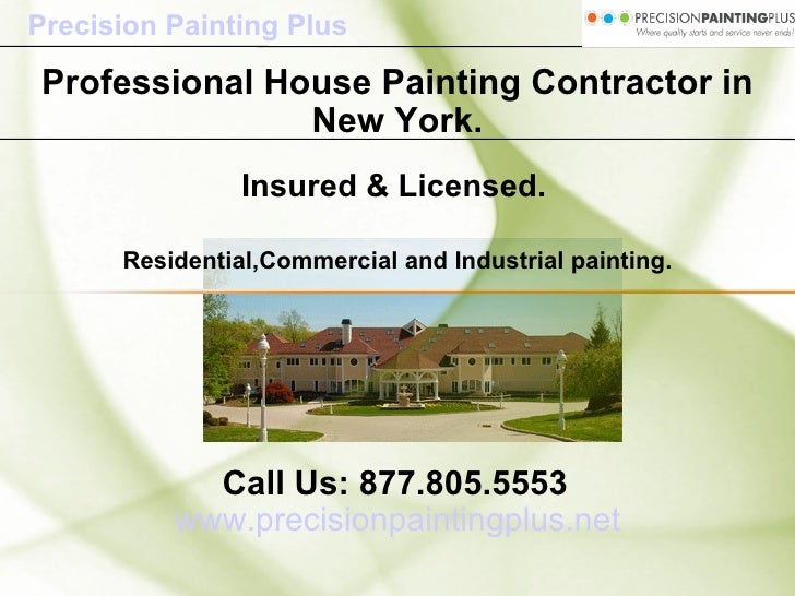 Residential,Commercial and Industrial painting. www.precisionpaintingplus.net Call Us: 877.805.5553 Professional house pai...