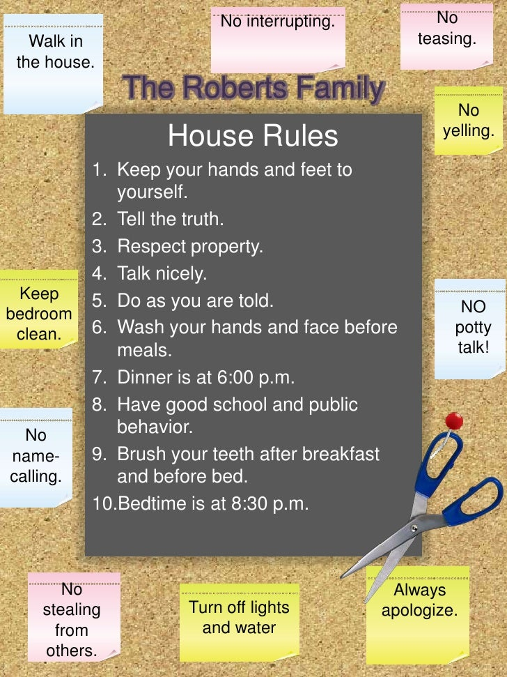 No teasing.<br />No interrupting.<br />Walk in the house.<br />The Roberts Family<br />No yelling.<br />House Rules<br />K...