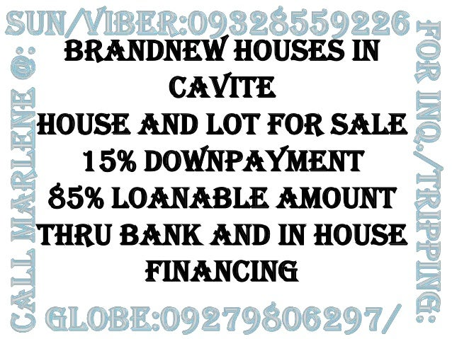 BRANDNEW HOUSES IN CAVITE HOUSE AND LOT FOR SALE 15% DOWNPAYMENT 85% LOANABLE AMOUNT THRU BANK AND IN HOUSE FINANCING