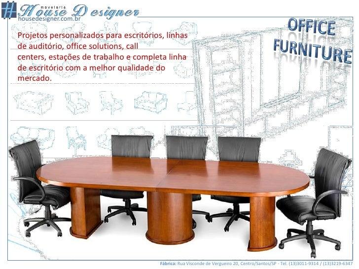 Projetos personalizados para escritórios, linhas de auditório, officesolutions, callcenters, estações de trabalho e comple...