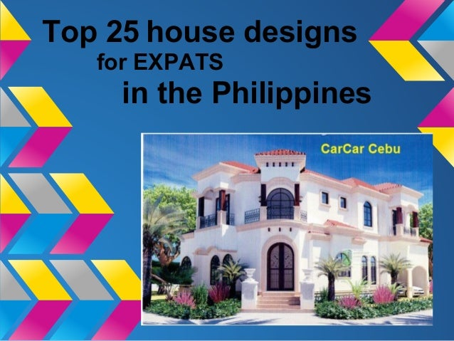 Top 25 house designs for EXPATS in the Philippines