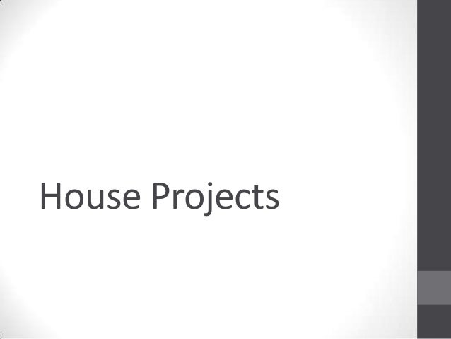 House Projects