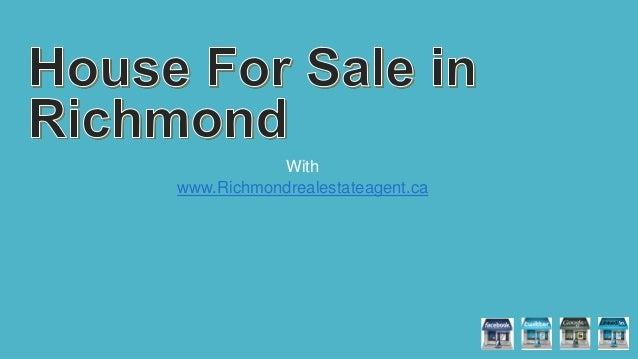 With www.Richmondrealestateagent.ca