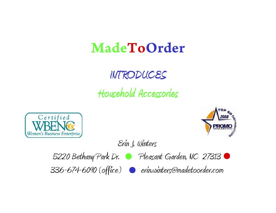 MadeToOrder                  INTRODUCES                Household Accessories                        Erin J. Winters  5220 ...
