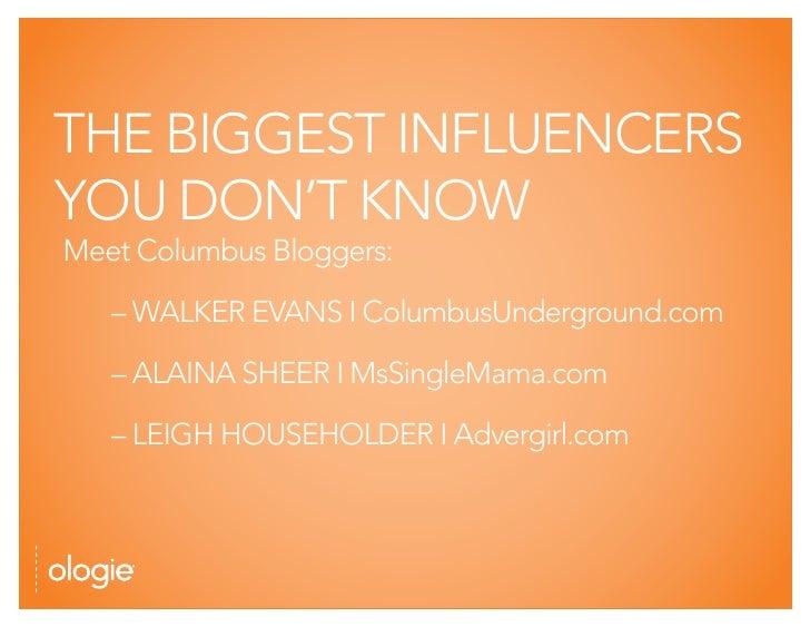 THE BIGGEST INFLUENCERS YOU DON'T KNOW Meet Columbus Bloggers:     – WALKER EVANS I ColumbusUnderground.com     – ALAINA S...