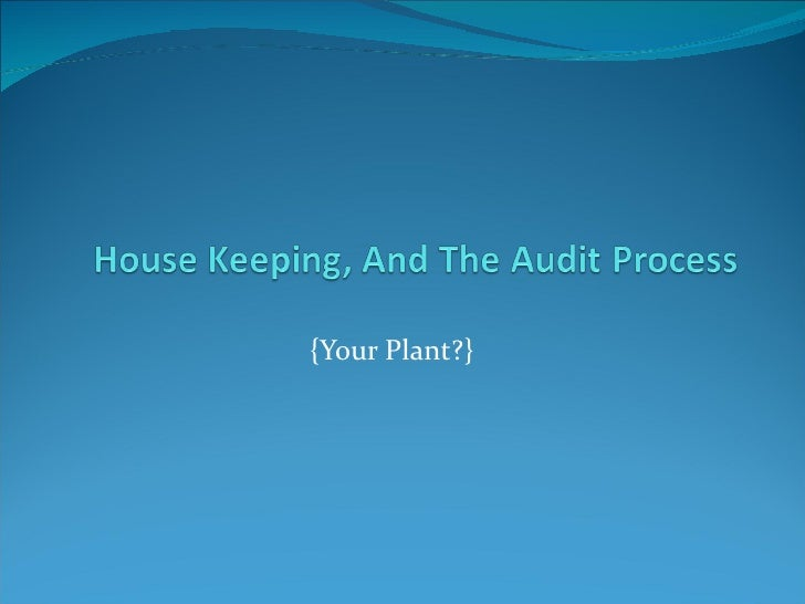 House keeping, and the audit