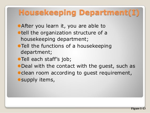 Housekeeping Department(I) After you learn it, you are able to tell the organization structure of a housekeeping departm...
