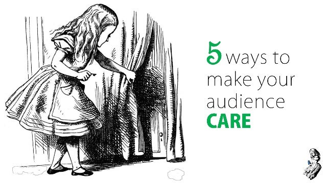 5 ways to make your audience care