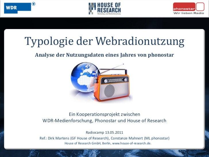 Typologie der Webradionutzung Analyse der Nutzungsdaten eines Jahres von phonostar            Ein Kooperationsprojekt zwis...