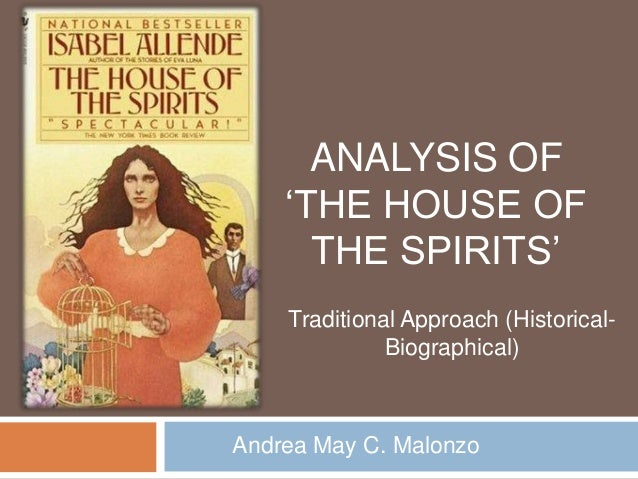 the house of the spirits by isabel allende essay In isabel allende's novel the house of the spirits, there are two definitive classes of people that are present throughout the novel the poor class, including the peasants of tres marias and the socialist party members, has continual resentment towards the other class, which is the wealthy aristocratic class.