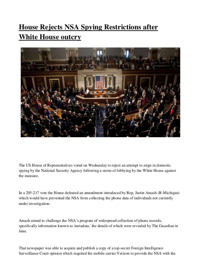 House Rejects NSA Spying Restrictions after White House outcry The US House of Representatives voted on Wednesday to rejec...