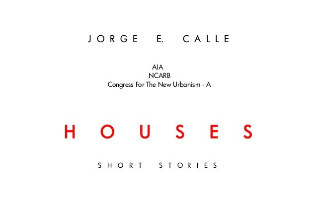 J O R G E         E.      C A L L E                      AIA                     NCARB       Congress For The New Urbanism...